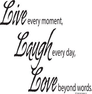 Live Every Moment, Laugh Every Day, Love Beyond Words. Wall Quote Vinyl Decal Wall Decal Vinyl Wall Lettering Wall Sayings Home Art Decor Decal   Prints