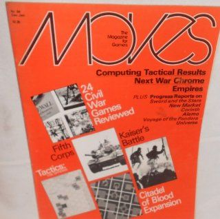 Moves Conflict Simulation Theory and Technique Magazine #54, Dec. 1980  Jan. 1981, 24 Civil War Games Reviewed, Fifth Corps, Tactics THE OFFENSE, KAISER'S Battle, Citadel of Blood Expansion, Computing Tactical Results, Next War Chrome, Empires, Plus