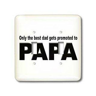 lsp_161122_2 EvaDane   Funny Quotes   Only the best dad gets promoted to papa. New Grandfather. Grandpa.   Light Switch Covers   double toggle switch   Wall Plates
