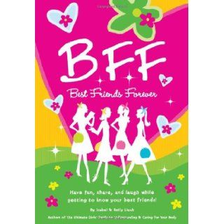 B.F.F. Best Friends Forever Have Fun, Laugh, and Share While Getting to Know Your Best Friends Isabel B. Lluch 9781934386897 Books