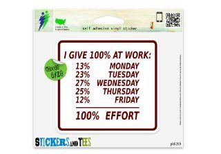 "I Give Hundred Percent At Work Office Worker Cubicle Humor Effort Funny Hilarious Car Sticker Indoor Outdoor 4"" x 4"" Automotive"