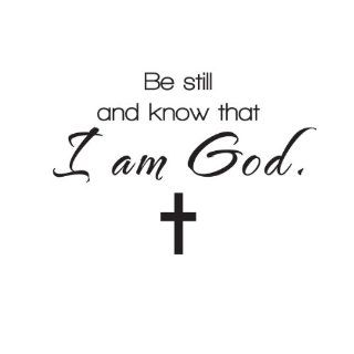 Wall Quote Decal Sticker Vinyl Art Be Still and Know that I am God Religious   Wall Decor Stickers