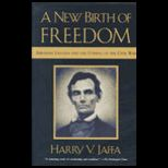 New Birth of Freedom  Abraham Lincoln and the Coming of the Civil War