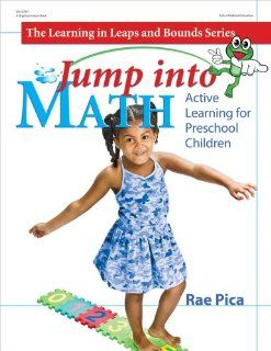 Jump into Math Active Learning for Preschool Children (Learning in Leaps and Bounds) (9780876590553) Rae Pica Books