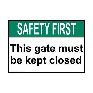ANSI SAFETY FIRST This Gate Must Be Kept Closed Sign ASE 6085  Business And Store Signs