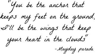 You Be The Anchor That Keeps My Feet On The Ground, I'll Be The Wings That Keep Your Heart In The Clouds mayday parade Vinyl Wall Decal   Wall Decor Stickers