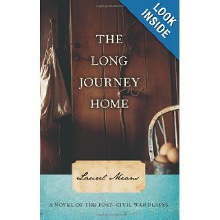 The Long Journey Home A Novel of the Post Civil War Plains Laurel Means 9780897335690 Books