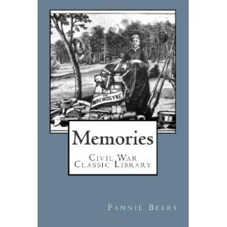 Memories Civil War Classic Library Mrs Fannie A. Beers 9781480297807 Books