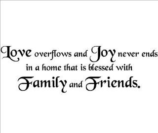 Love overflows and Joy never ends in a home that is blessed with Family and Friends Vinyl Lettering Wall Decal Wall Words Sticker   Wall Decor Stickers