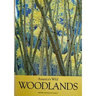 America's Wild Woodlands NATIONAL GEOGRAPHIC Books
