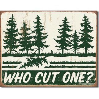 Schonberg Humor Tin Metal Sign  Who Cut One?, 16x12