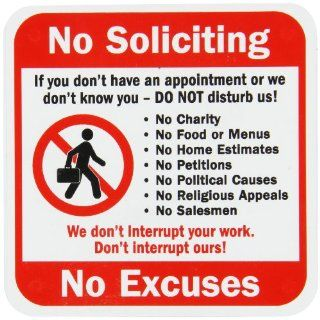 "SmartSign Plastic Sign, Legend ""No Soliciting Don't Interrupt No Excuses"" with Graphic, 5"" square, Black/Red on White Industrial Warning Signs"