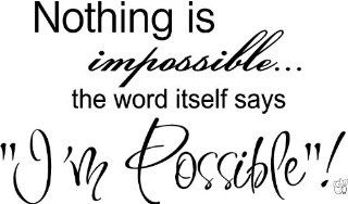 "Nothing is impossiblethe word itself says ""I'm possible"" Vinyl wall art Inspirational quotes and saying home decor decal sticker"