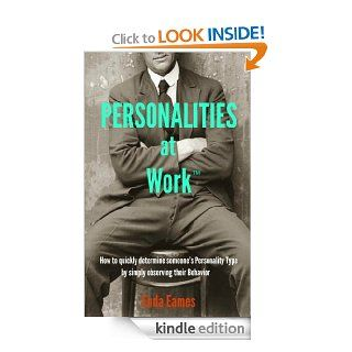 Personalities at Work How to quickly determine someone's Personality Type by simply observing their behavior (The Business Gearbox) eBook Enda Eames Kindle Store