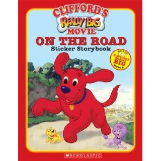 Clifford's Really Big Movie, On the Road, Sticker Storybook (Clifford the Big Red Dog) Ruth Koeppel, The Thompson Brothers 9780439628150  Children's Books