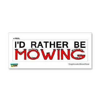 I'd Rather Be Mowing   Window Bumper Laptop Sticker Automotive