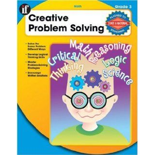 Creative Problem Solving, Grade 3 Multiple Strategies for Finding the Same Answer Cindy Barden, Corbin Hillam 9780742428539 Books