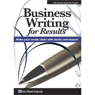 Business Writing for Results Fred Pryor Seminars 9781933328652 Books