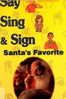 Santa's Favorite Christmas Songs (Say, Sing & Sign ASL Series) [VHS] Say Sing & Sign Movies & TV