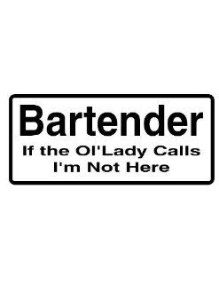 "8"" printed Bartender funny saying bumper sticker decal for any smooth surface such as windows bumpers laptops or any smooth surface."