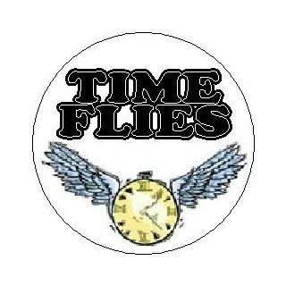 "Proverb Saying Quote "" TIME FLIES "" 1.25"" Pinback Button Badge / Pin"