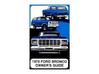 1979 Ford Bronco Owners Manual User Guide Reference Operator Book Fuses Fluids
